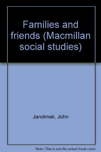 9780021473007: Families and friends (Macmillan social studies)