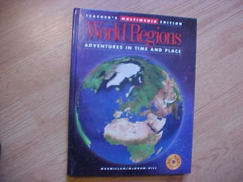 World Regions Adventures in Time and Place - Student Edition: National Geographic Society
