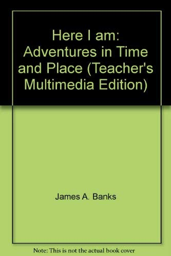 9780021475049: Here I am: Adventures in Time and Place (Teacher's Multimedia Edition)