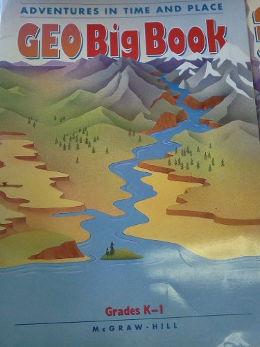 9780021475179: Adventures in Time and Place Geo Big Book (Grades K-1)