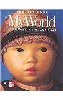 9780021475261: My World: Adventures in Time and Place : Project Book
