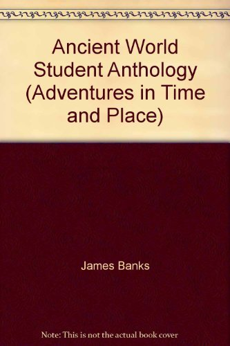 9780021476787: Ancient World Student Anthology (Adventures in Time and Place)