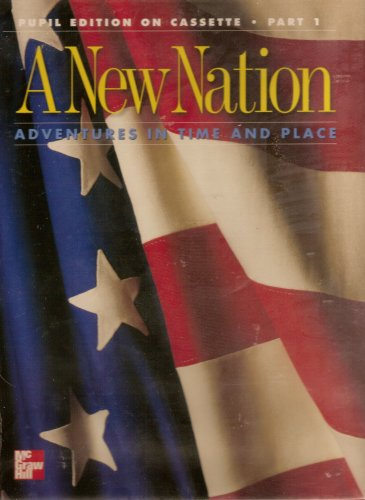 9780021476862: A NEW NATION Adventures in Time and Place (Pupil Editon on Cassette Part 1) (Part 1)
