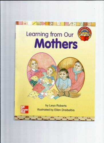 Learning from Our Mothers (McGraw-Hill Social Studies): Leya Roberts