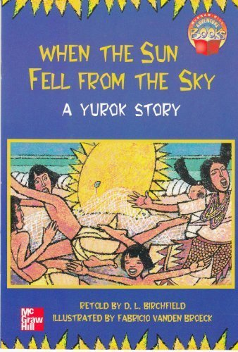 9780021477081: When the Sun Fell From the Sky, a Yurok Story (McGraw-Hill Adventure Books)