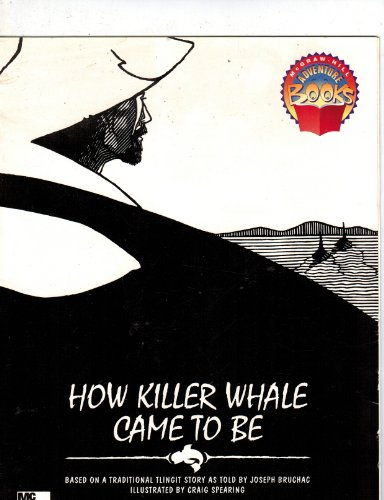 9780021477791: How Killer Whale Came to Be (Adventure Books)