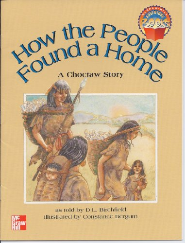 9780021477937: How the People Found a Home: A Choctaw Story (McGraw-Hill Social Studies)