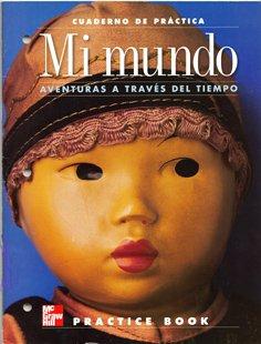 Mi Mundo a Venturas a Través Del Tiempo [Cuaderno De Prática] (9780021478835) by [???]