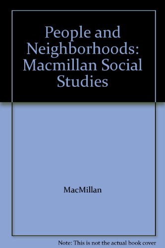 9780021483907: People and Neighborhoods: Macmillan Social Studies