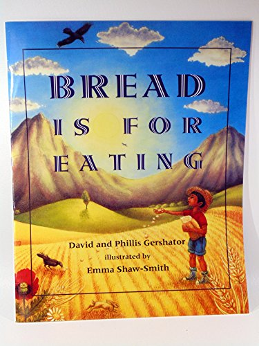 Bread Is for Eating - Big Book for Classroom Use: David; Gershator, Phillis