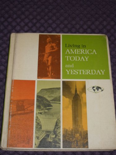 9780021484300: Living in America Today and Yesterday