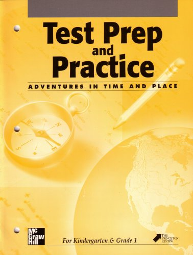 Test Prep and Practice: Adventures in Time and Place for Kindergarten & Grade 1: Mcgraw Hill Social Studies: Standardized Test Readiness (0021488347, 9780021488346) (9780021488346) by James A. Banks; Barry K. Beyer; Gloria Contreras; Jean Craven; Gloria Ladson Billings; Mary A. McFarland; Walter C. Parker; Princeton Review
