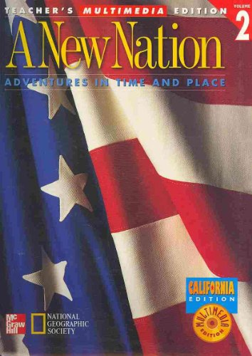 9780021488681: A New Nation: Adventures in Time and Place : California Edition, Mutltimedia Edition, Spiral Binding