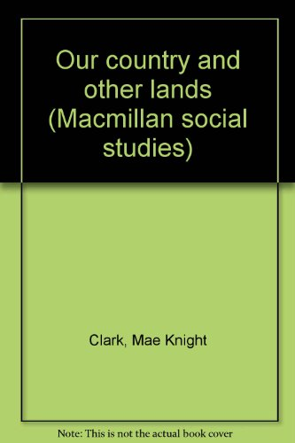 9780021490608: Our country and other lands (Macmillan social studies)