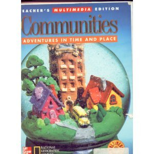 9780021491445: Communities: Adventures In Time And Place Teacher's Multimedia Edition