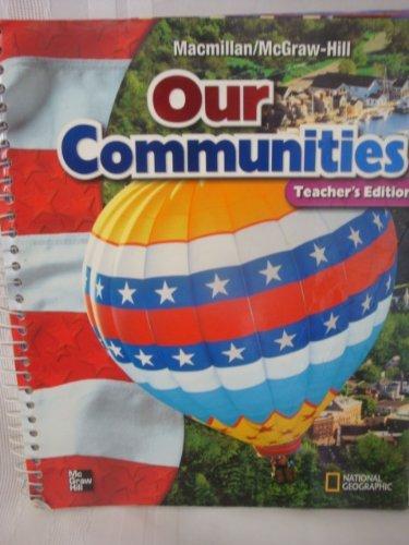 9780021492749: Our Communities - Teacher's Edition MacMillan McGraw-Hill Social Studies Grade 3