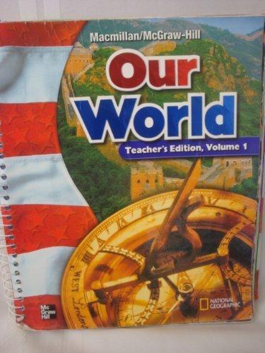 9780021492794: MacMillan / McGraw-Hill Social Studies: Our World, Vol. 1, Grade 6, Teacher's Edition