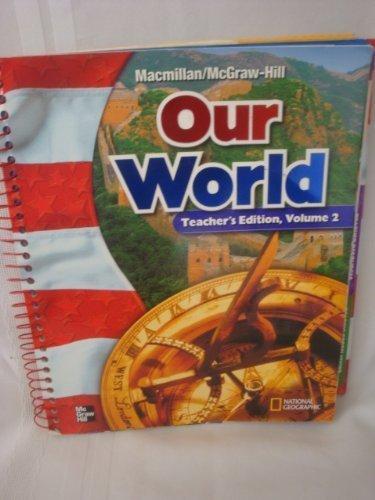 9780021492817: MacMillan / McGraw-Hill Social Studies: Our World, Vol. 2, Grade 6, Teacher's Edition