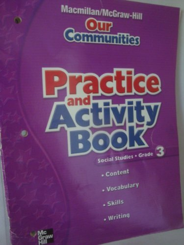 Practice and Activity Book, Social Studies, Grade: McGraw-Hill, Macmillan