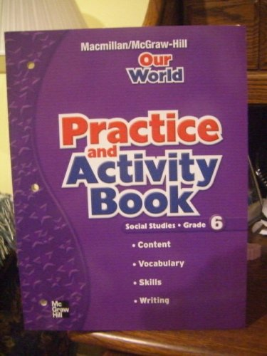 9780021493272: Our World Practice and Activity Book, Social Studies, Grade 6