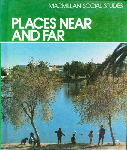 Places Near and Far (Macmillan Social Studies): John Jarolimek; Elizabeth