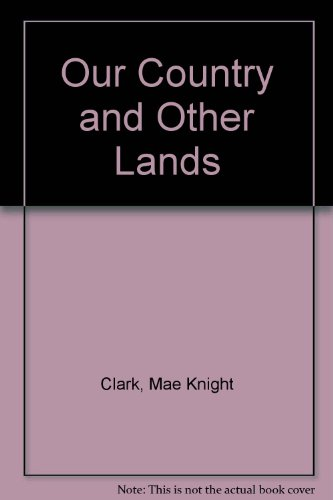 9780021494101: Our Country and Other Lands