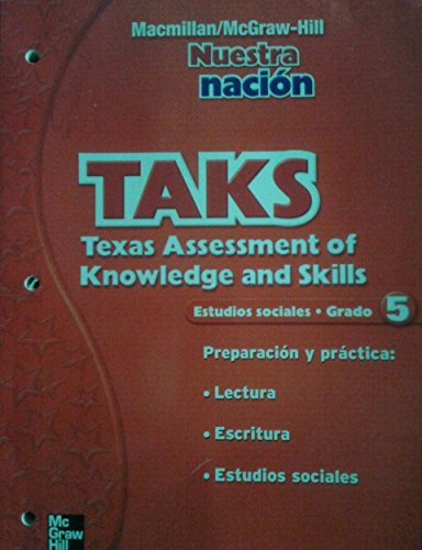 9780021494521: Nuestra nacion TAKS: Texas Assessment of Knowledge and Skills Estudios sociales-Grado 5 Test Preparation and Practice Book for Reading, Writing and Social Studies