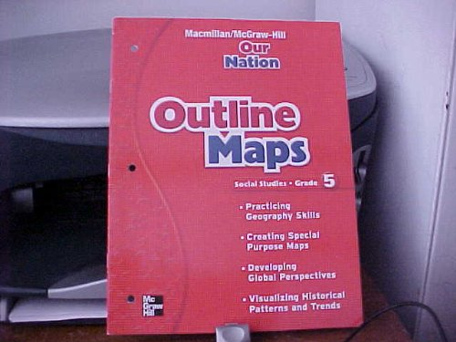 9780021495535: Outline Maps Grade 5 (Macmillan/McGraw-Hill Our Nation Social Studies)