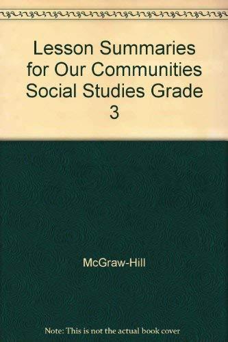 9780021495559: Our Communities Lesson Summaries Social Studies Grade 3 (Macmillan McGraw-Hill)