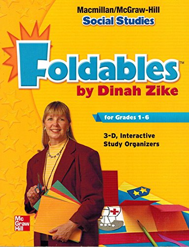 9780021495931: Dinah Zike's Foldables for Grades 1-6 3-D Interactive Graphic Organizers (Macmillan/McGraw-Hill Social Studies)