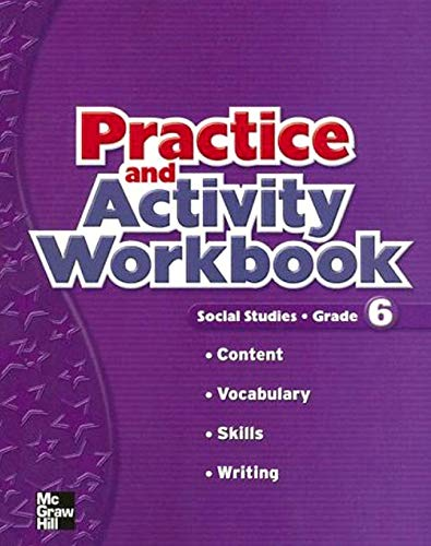 9780021499922: Macmillan/McGraw-Hill Social Studies, Grade 6, Practice and Activity Book (OLDER ELEMENTARY SOCIAL STUDIES)