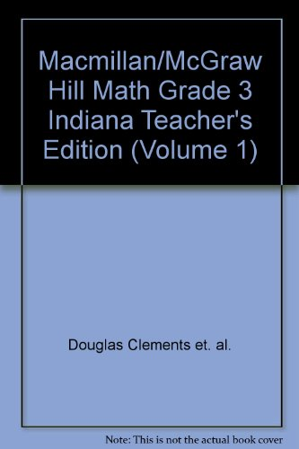 9780021501571: Macmillan/McGraw Hill Math Grade 3 Indiana Teacher's Edition (Volume 1)