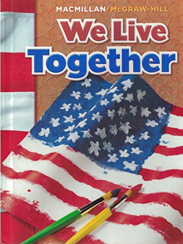 We Live Together (Macmillan/McGraw-Hill Social Studies): Richard G. Boehm,
