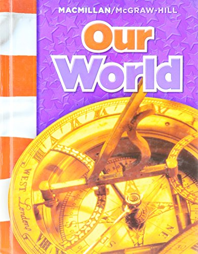 9780021503179: Our World (Macmillan McGraw-Hill Social Studies)