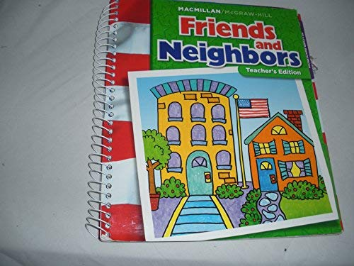 9780021503186: Friends and Neighbors (Macmillan/McGraw-Hill Social Studies, Kindergarten Level)