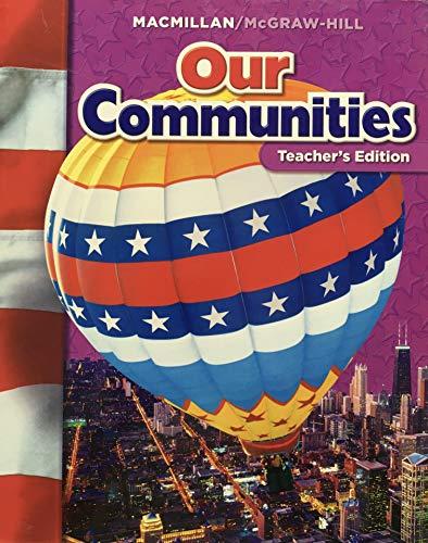 9780021503216: Our Communities (Teacher's Edition)
