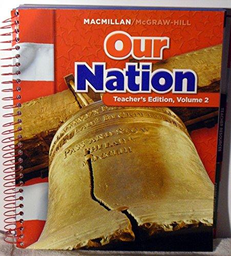 Our Nation, Teacher's Edition (Macmillan / McGraw-Hill Social Studies, Grade 5, Vol. 2): ...