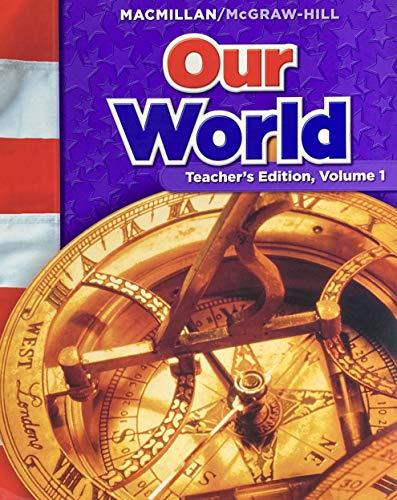 9780021503254: Our World Grade 6 Volume 1 (Macmillan McGraw Hill Social Studies)
