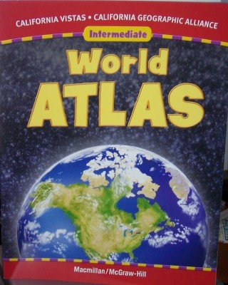 World Atlas: Intermediate (California Vistas: California Geographic Alliance)