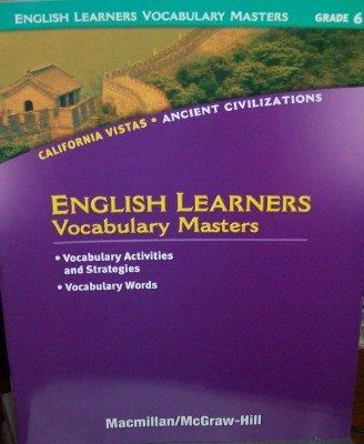 English Learners Vocabulary Masters Grade 6 (California Vistas: Ancient Civilizations): McGraw-Hill