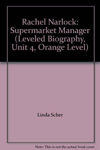 9780021506804: Rachel Narlock: Supermarket Manager (Leveled Biography, Unit 4, Orange Level)