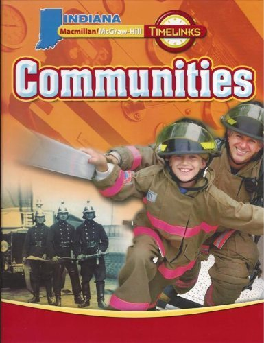 9780021512522: Macmillan/McGraw-Hill TIMELINKS: Communities Indiana Edition