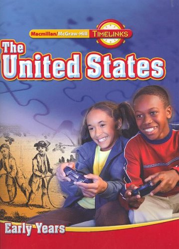 9780021512560: TimeLinks, Grade 5 The United States: Early Years, Student Edition (OLDER ELEMENTARY SOCIAL STUDIES)
