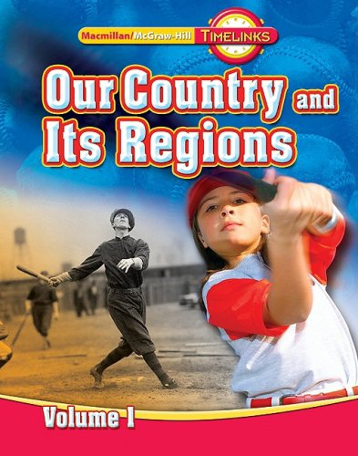 9780021513475: TimeLinks: Our Country and It's Regions - Volume 1, Student Edition