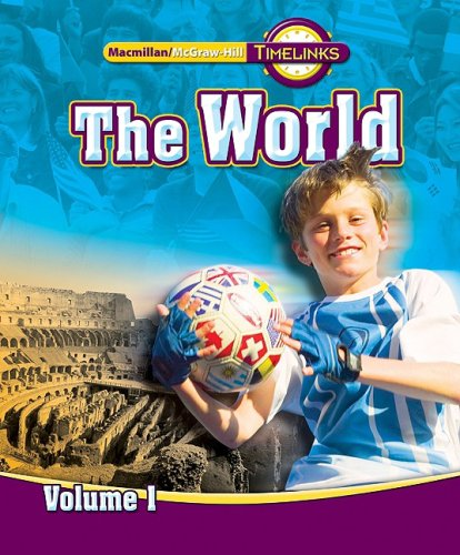 9780021513499: TimeLinks: Sixth Grade, The World, Volume 1 Student Edition