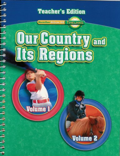 9780021514861: Our Country and Its Regions-Timelinks, Grade 4 Teacher's Edition, Volumes 1 and 2