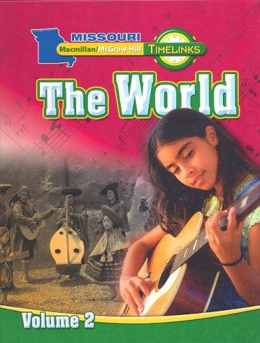 9780021517923: MO, Timelinks, Grade 6, The World, Student Edition, Volume 2 (Missouri Timelinks)