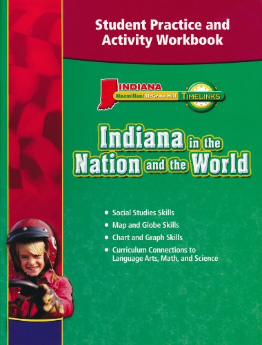 9780021518142: Macmillan McGraw Hill Timelinks Indiana in the Nation and the World Student Practice and Activity Workbook. (Paperback)