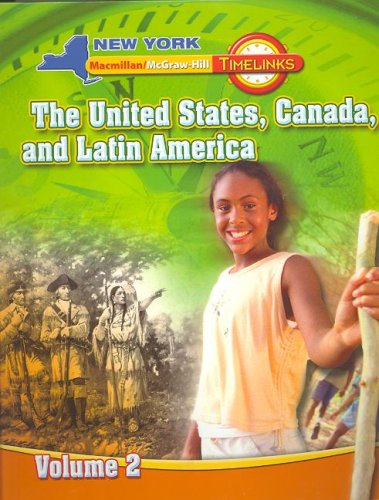 9780021523009: NY, Timelinks, Grade 5, The United States, Canada, and Latin America, Volume 2, Student Edition (New York Timelinks)