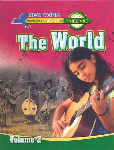 9780021523023: NY, Timelinks, Grade 6, The World Volume 2, Student Edition (New York Timelinks)